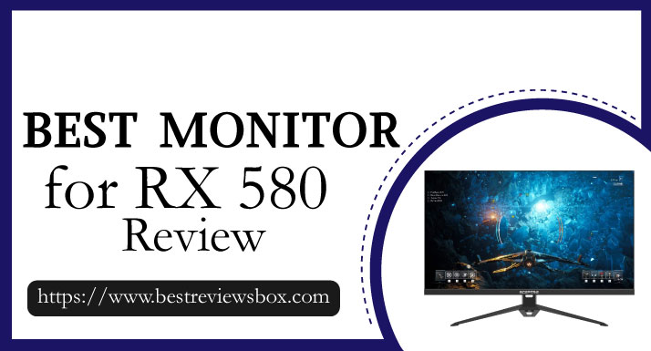 Best Monitor for RX 580