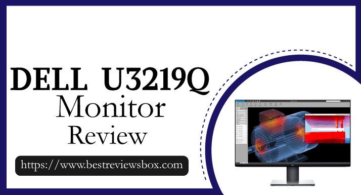 Dell U3219Q Review