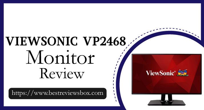 ViewSonic VP2468 Review