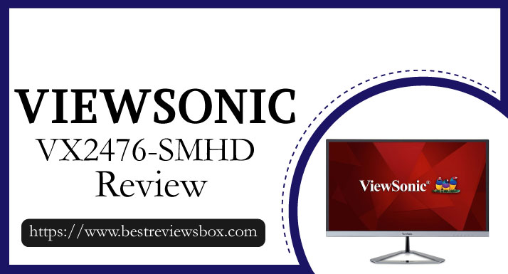 ViewSonic VX2476-SMHD Review