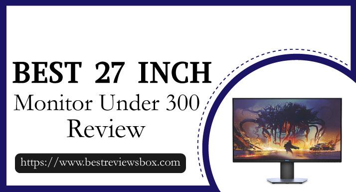 best 27 inch monitor under 300