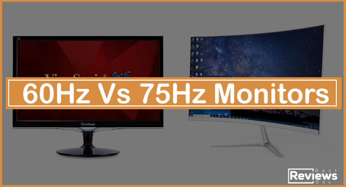 60Hz Vs 75Hz monitors