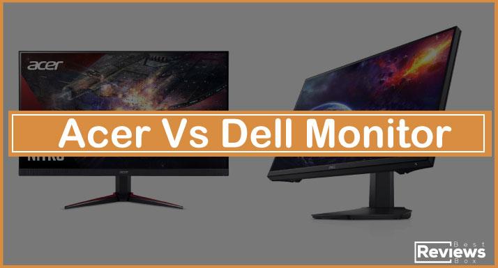 Acer Vs Dell Monitor