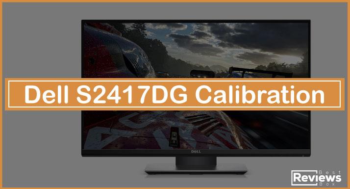 Dell S2417DG Calibration
