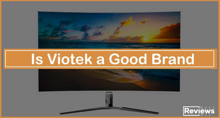 Is Viotek a Good Brand