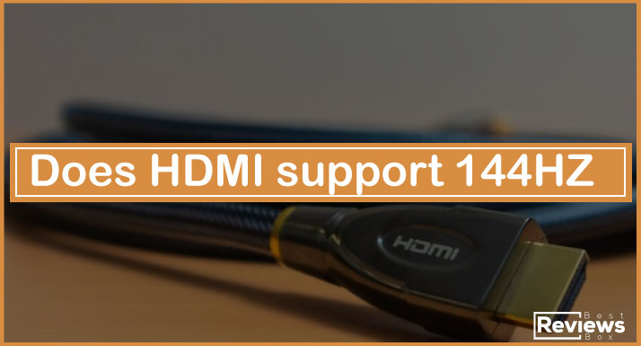 Does HDMI support 144HZ