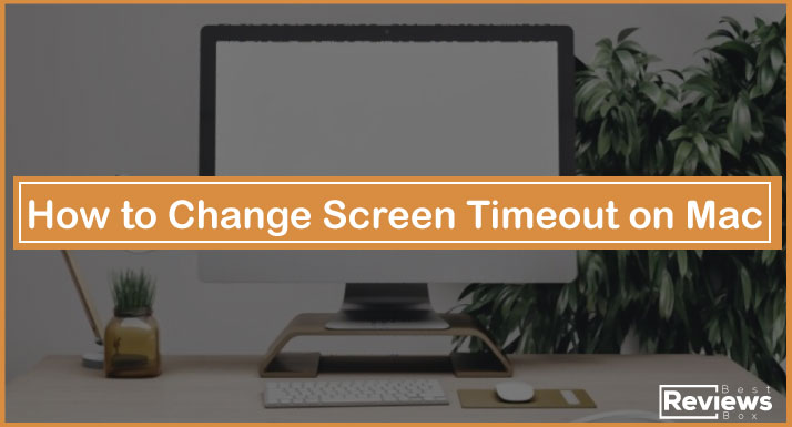 How to Change Screen Timeout on Mac