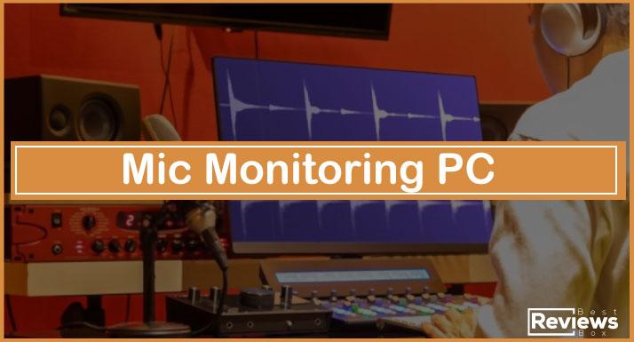 Mic Monitoring PC