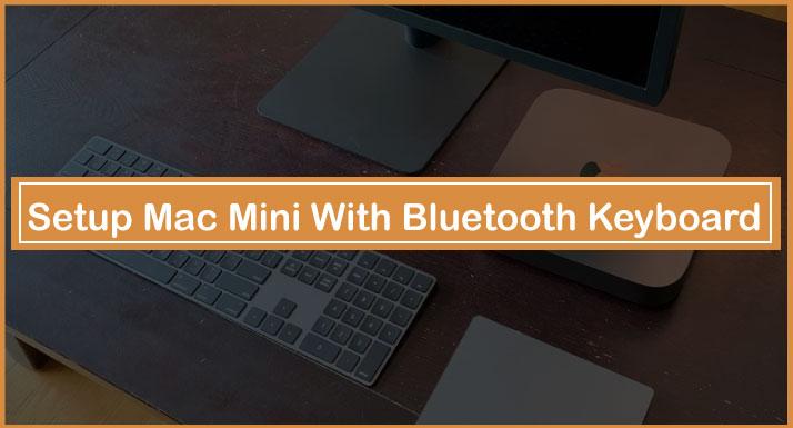 Setup Mac Mini With Bluetooth Keyboard